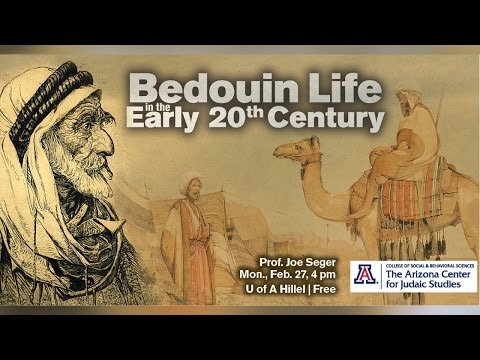 Bedouin Life in the Early 20th Century - Prof. Joe Seger