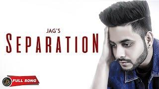 Sepration ( Full Audio ) Jag   Juke Dock   Latest Punjabi Song 2019  
