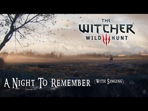 The Witcher 3: Wild Hunt  A Night To Remember Music with singing