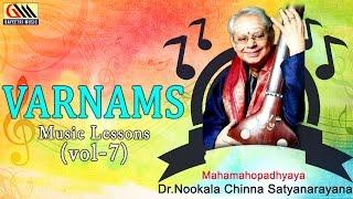Varnams Music Lessons Vol.7 || Dr.Nookala Chinna Satyanarayana || Carnatic Classical
