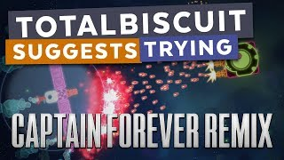 TotalBiscuit suggests trying... Captain Forever Remix thumbnail