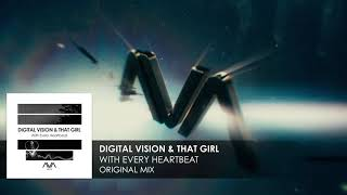 Digital Vision & That Girl - With Every Heartbeat