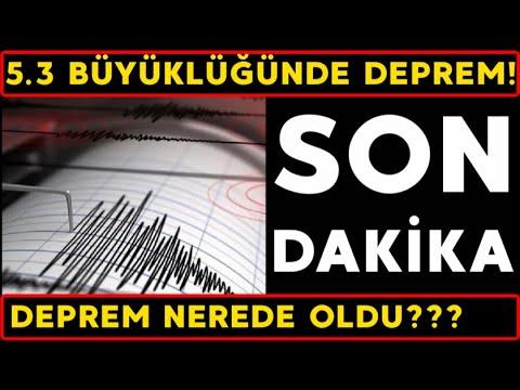 Son dakika! 5.3 BÜYÜKLÜĞÜNDE DEPREM OLDU! Son dakika deprem haberleri son depremler nerede oldu?