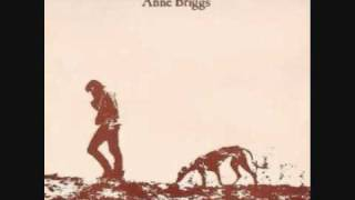 Anne Briggs - The Snow It Melts The Soonest