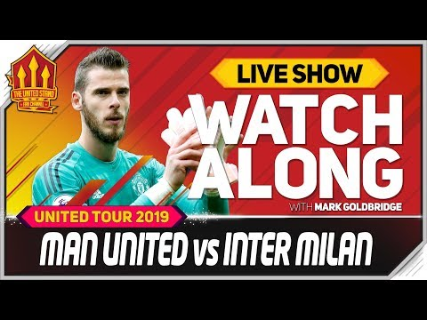 Manchester United vs Inter Milan With Mark Goldbridge LIVE