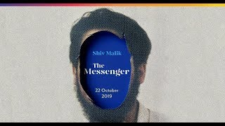 Shiv Malik: The Messenger