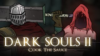 Dark Souls 2: Cook The Sauce