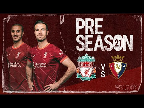 Liverpool v CA Osasuna | Build-up from Anfield