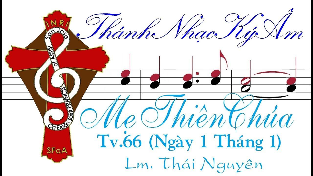 Lễ MẸ THIÊN CHÚA THÁNH VỊNH 66 Lm Thái Nguyên [Thánh Nhạc Ký Âm] TnkaMTCtn
