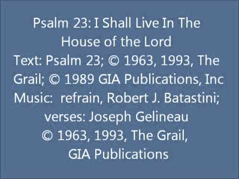 Psalm 23: I Shall Live In The House Of The Lord (Gelineau setting)
