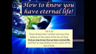 How to KNOW if You Have Eternal Life