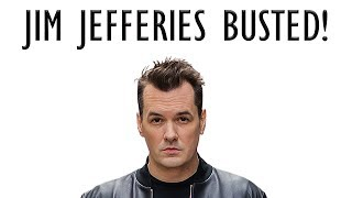Jim Jefferies BUSTED!