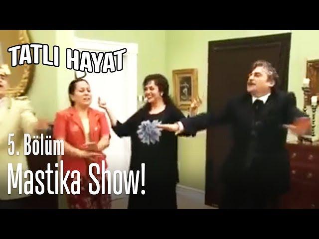 Eski günlerdeki gibi 'Mastika Show' - Tatlı Hayat 5. Bölüm