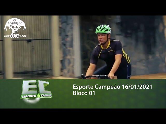 Esporte Campeão 16/01/2021 - Bloco 01