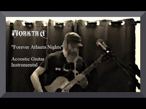 """Forever Atlanta Nights"" Acoustic Guitar Instrumental"