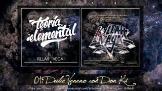 Killah Vega - 01. Dulce veneno (con Don Ki) (Over Sssfinxxx) (Teoría Elemental, 2014) [Letra]