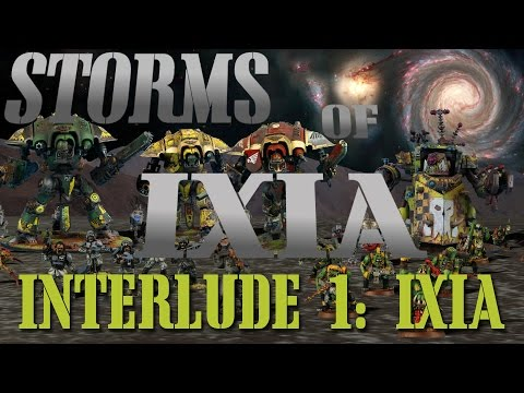 Story Time Interlude Part 1 - Storms of Ixia 40k Narrative Campaign