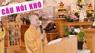 Phật tử hỏi Thầy Pháp Hòa liên tục 3 câu hỏi hóc búa