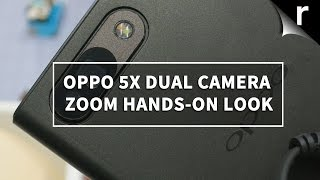 Oppo 5x Dual Camera Zoom hands-on first look