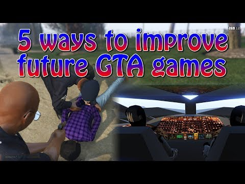 Suggestions for Future GTA Games (GTA 6)