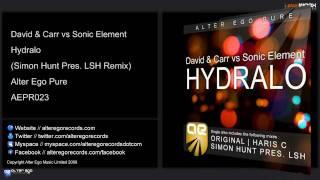 David & Carr Vs Sonic Element - Hydralo (Simon Hunt Pres. LSH Remix)