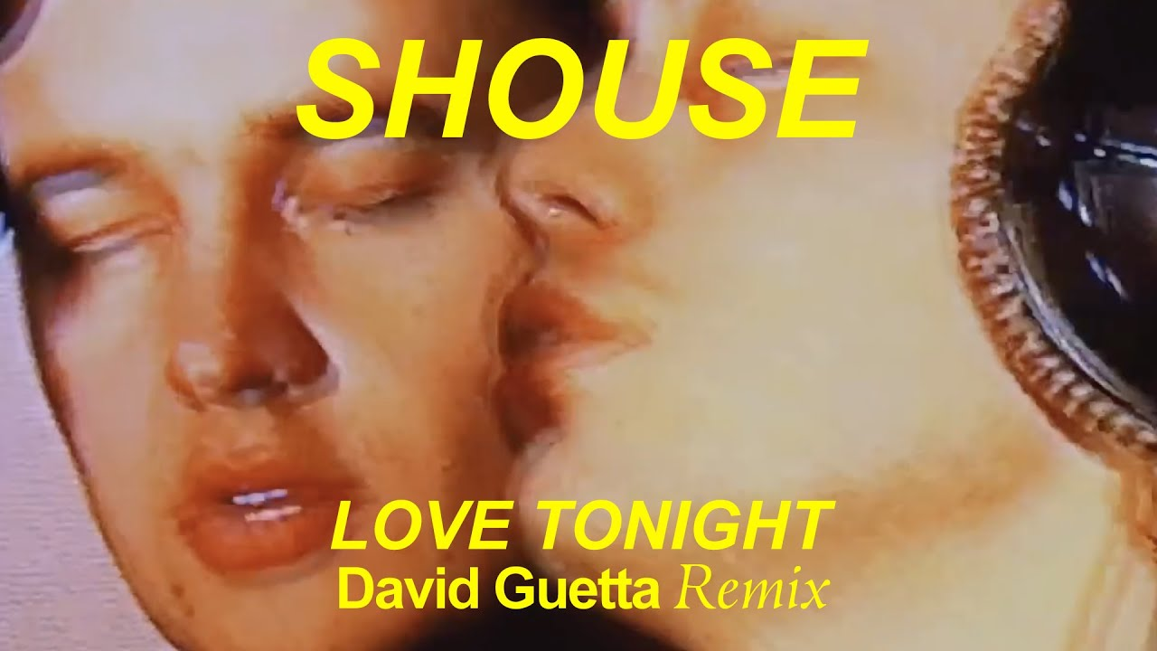 Download Shouse - Love Tonight (David Guetta Remix)