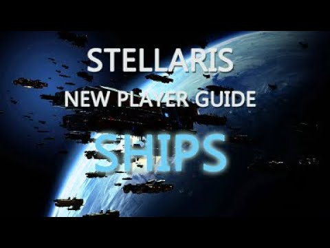 Stellaris Newbie Tutorial for Ships