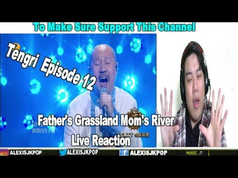Tengri Father's Grassland Mom's River Episode 12【Live Reaction