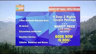 Magnificent Manali Couple Package - Part Pay now Rs 2000, balance 7,800 at the hotel