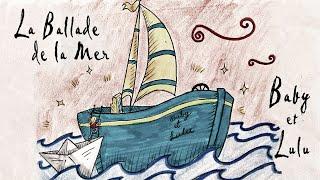 Baby et Lulu   La Ballade De La Mer   Official Lyric Video   French music ballad