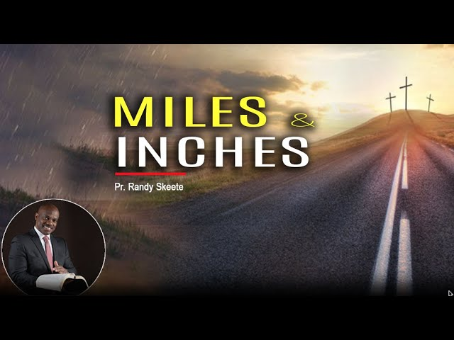 How to Walk Miles and Inches | Randy Skeete