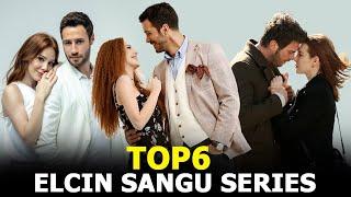 Top 6 Elcin Sangu Drama Series that you must watch 2020