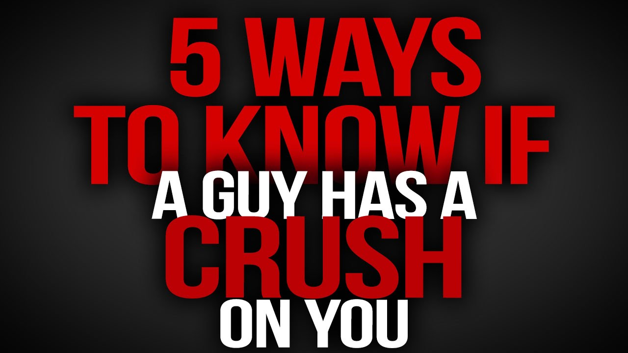 How to tell if you have a crush on someone