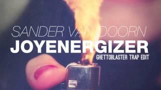 Sander van Doorn - Joyenergizer (GHETTOBLASTER Trap Edit)
