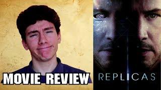 Replicas (2019) [Sci-Fi Movie Review]