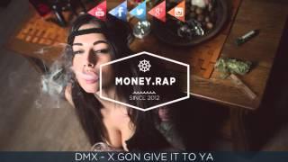 DMX - X GON GIVE IT TO YA