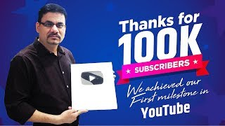 Thank you for 100K Subscribers | Our first milestone on youtube | Youtube silver button award