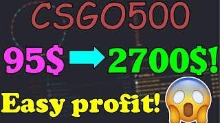 I went from 95$ to 2700$ on csgo500! Insane profit! :O Video