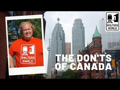 Canada: The Don'ts of Visiting Canada