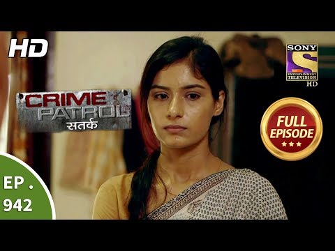 Crime Patrol Satark - Ep 942 - Full Episode - 9th December, 2018 Mp3