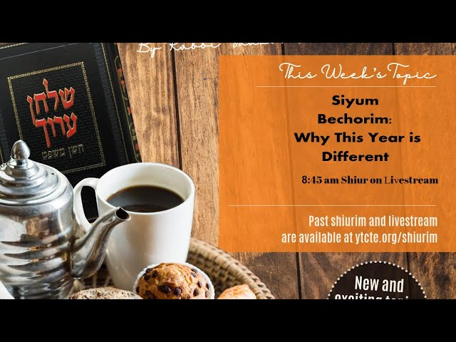 Siyum Bechorim: Why This Year is Different