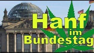 Hanf im Bundestag  - Cannabis / Hanf - Das Verbot & die Zukunft - Stand 2018