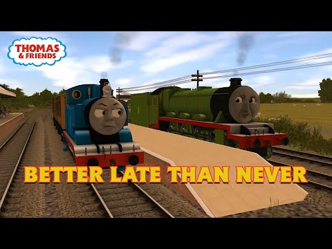 Better Late Than Never | Trainz Remake