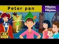 Si Peter Pan | Kwentong Pambata | Mga Kwentong Pambata | Filipino Fairy Tales