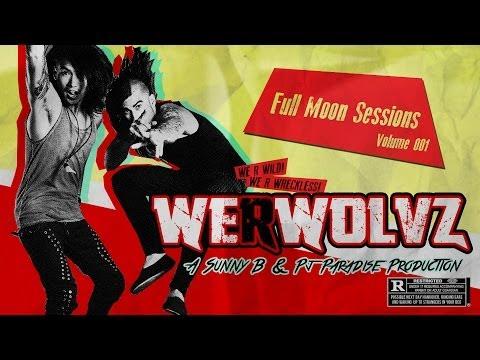 WeRWolvz - Full Moon Sessions - Episode 001