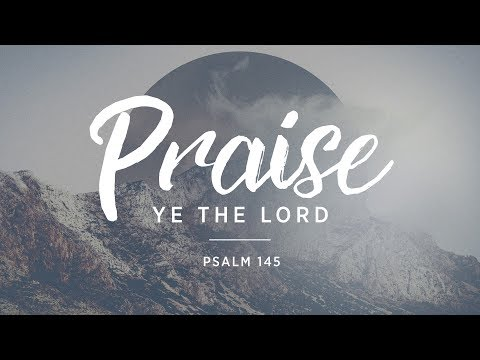 Unspeakable Joy - Praise Ye The Lord - March 11, 2018