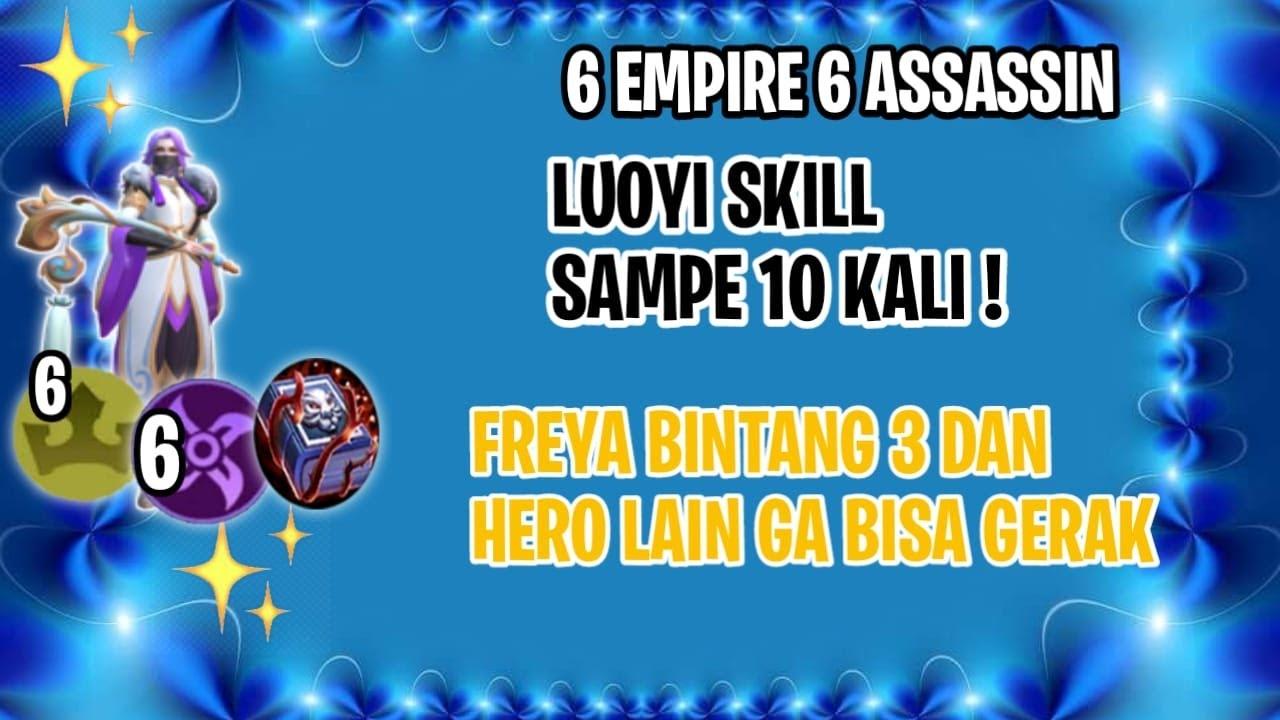 OP BANGET! LUOYI 6 EMPIRE 6 ASSASSIN BUKU SKILL TERUS!! LDKY,DRAGON GAK BISA GERAK - MAGIC CHESS