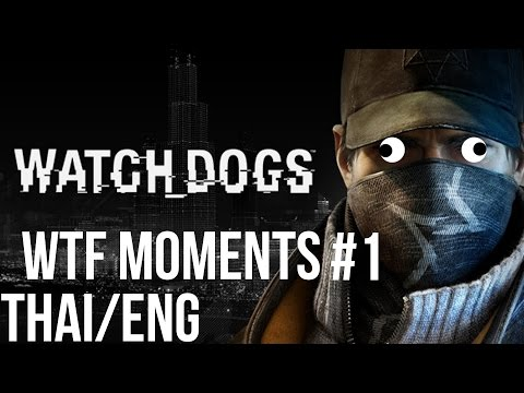 [ENG SUB]Watch Dogs Funny Moments(WTF?)#1 [THAI]