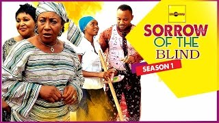 Sorrow Of The Blind 1 - Nigerian Nollywood Movies