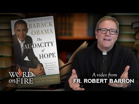 "Bishop Barron on Barack Obama's ""The Audacity of Hope"""